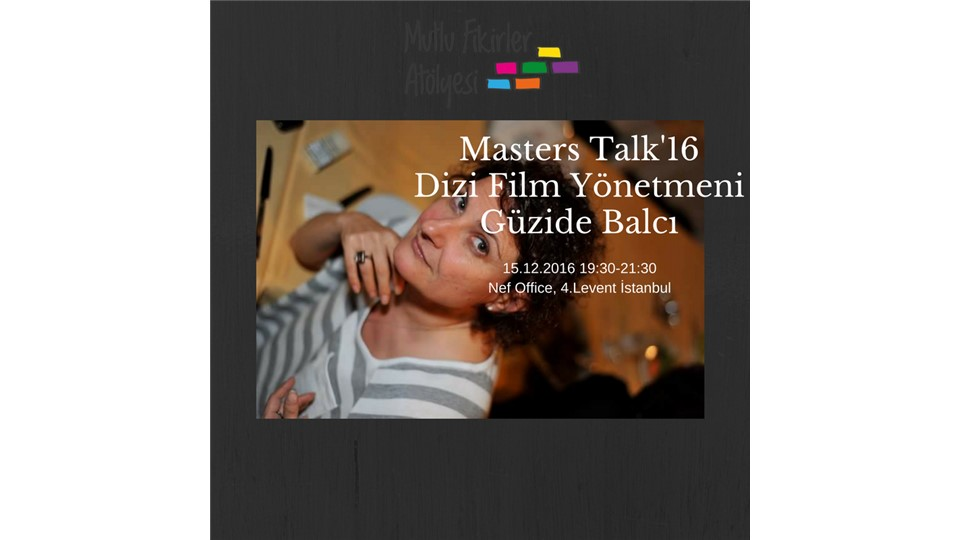 """Masters Talk'16 Güzide Balcı: """"Bir Düş Hikayesi"""""""