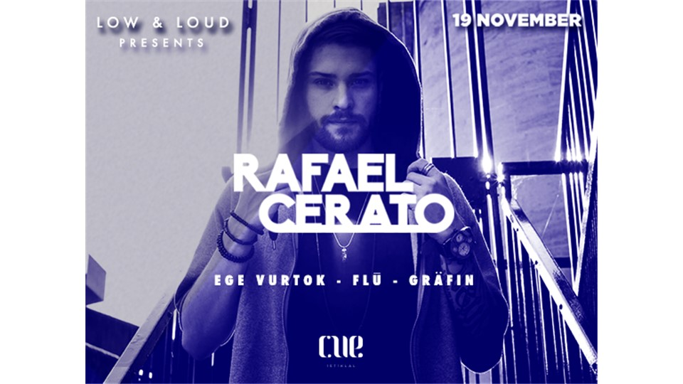 Low&Loud presents: RAFAEL CERATO