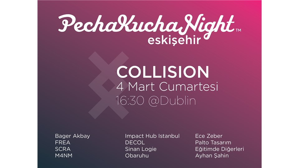 PechaKucha Night Eskişehir v.7 - Collision