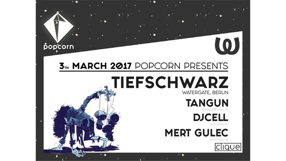 Popcorn Presents; Tiefschwarz @Clique