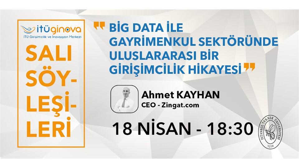 İTÜ GİNOVA Salı Söyleşisi: Ahmet Kayhan - Big Data ile Gayrimenkul Sektöründe Uluslararası Bir Girişimcilik Hikâyesi