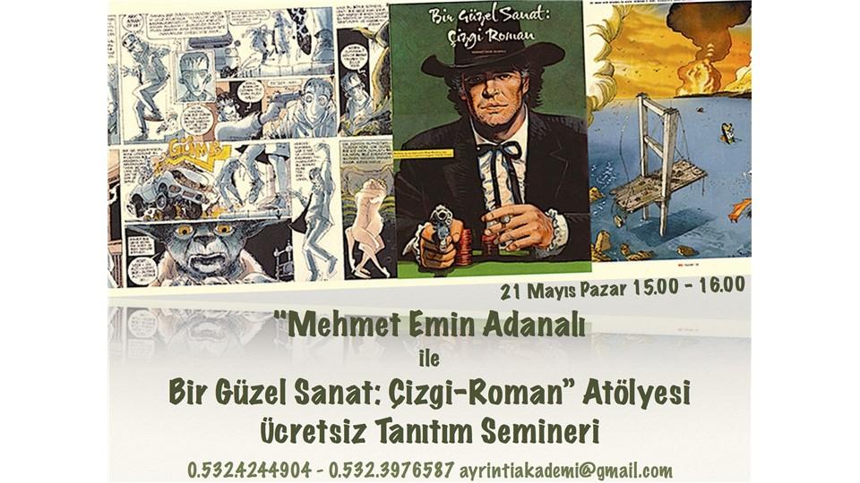 """""""Mehmet Emin Adanalı ile Bir Güzel Sanat: Çizgi-Roman"""" Atölyesi Ücretsiz Tanıtım Semineri"""