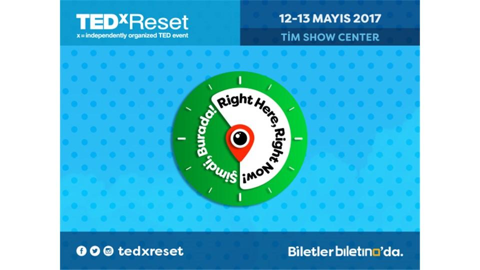 "TEDxReset 2017 "" Right Here, Right Now! Şimdi, Burada! """