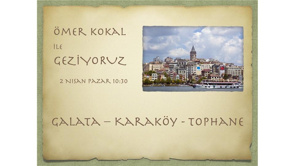 Ömer Kokal ile Geziyoruz / GALATA – KARAKÖY - TOPHANE