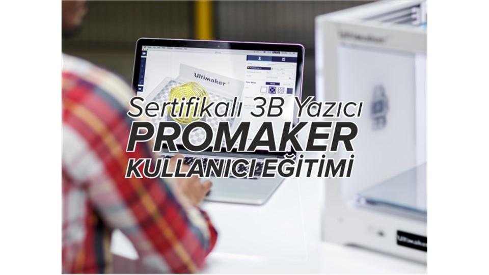 Sertifikalı 3B Yazıcı Promaker Kullanıcı Eğitimi