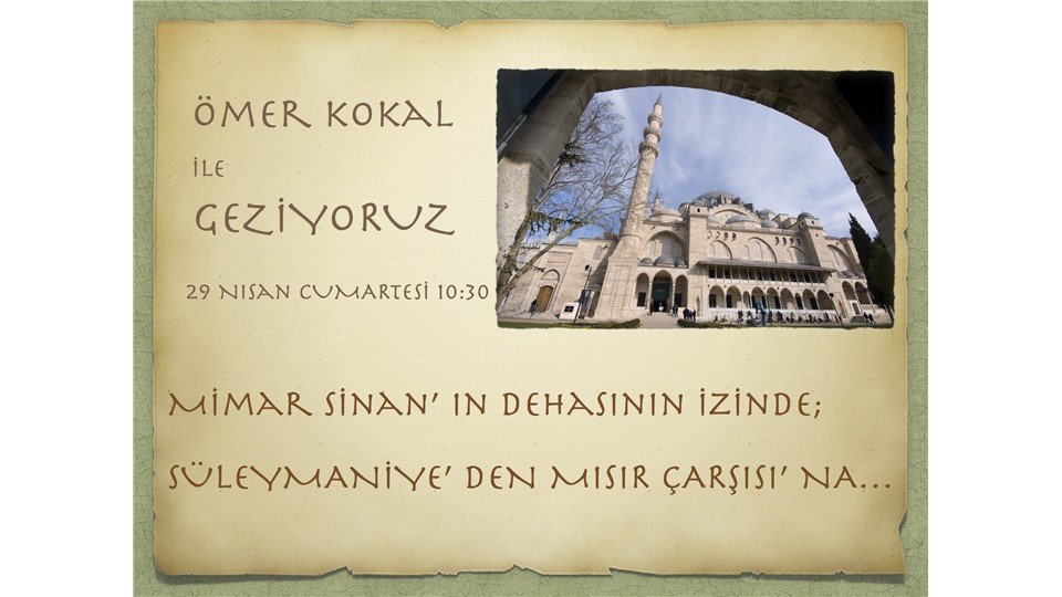 Ömer Kokal ile Geziyoruz / Süleymaniye' den Mısır Çarşısına...
