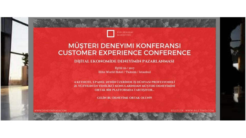MÜŞTERİ DENEYİMİ KONFERANSI (CUSTOMER EXPERIENCE CONFERENCE)