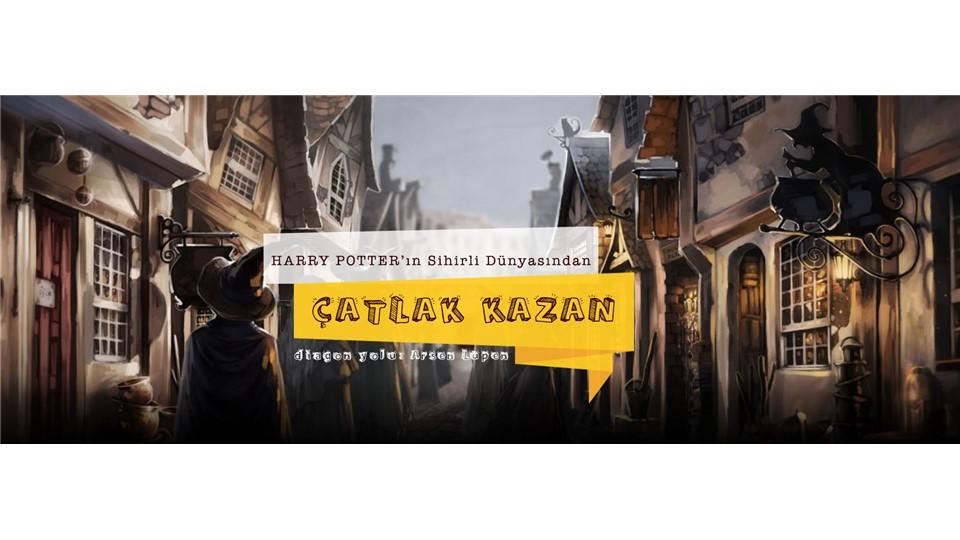 Çatlak Kazan - Harry Potter'ın Sihirli Dünyasından