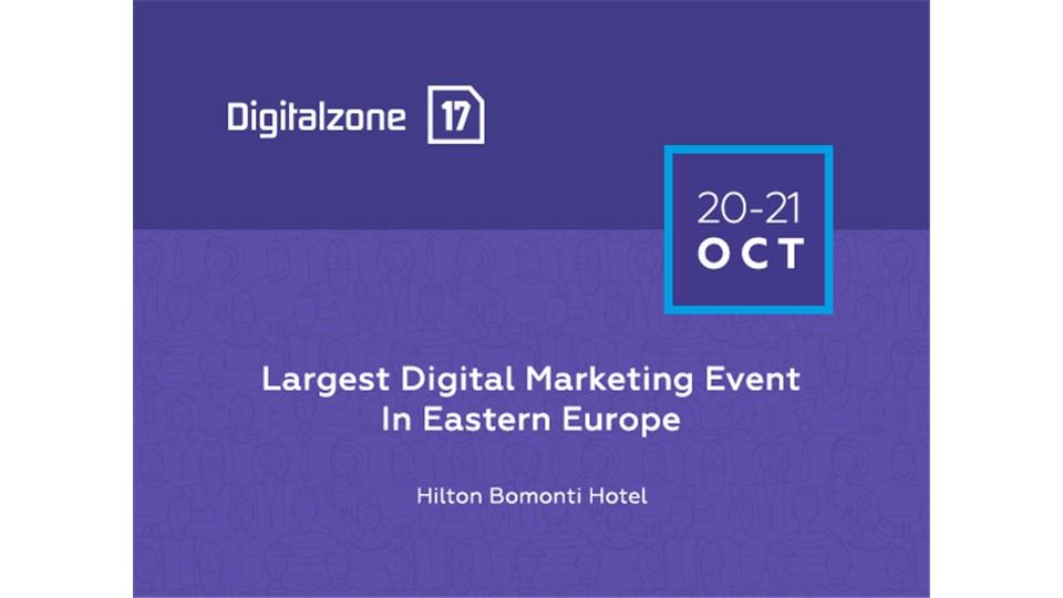 Digitalzone'17 - Largest Digital Marketing Event In Eastern Europe