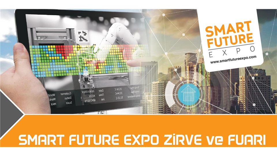 SMART FUTURE EXPO - Limitli Sayıda Ücretsiz Katılım Fırsatı!