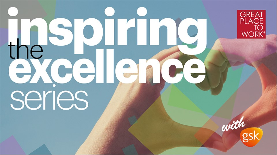 Inspiring the Excellece Series® With GSK