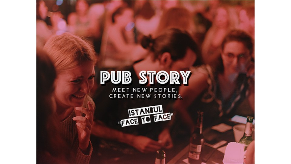 "Pub Story: ""Face to Face"" / İstanbul"