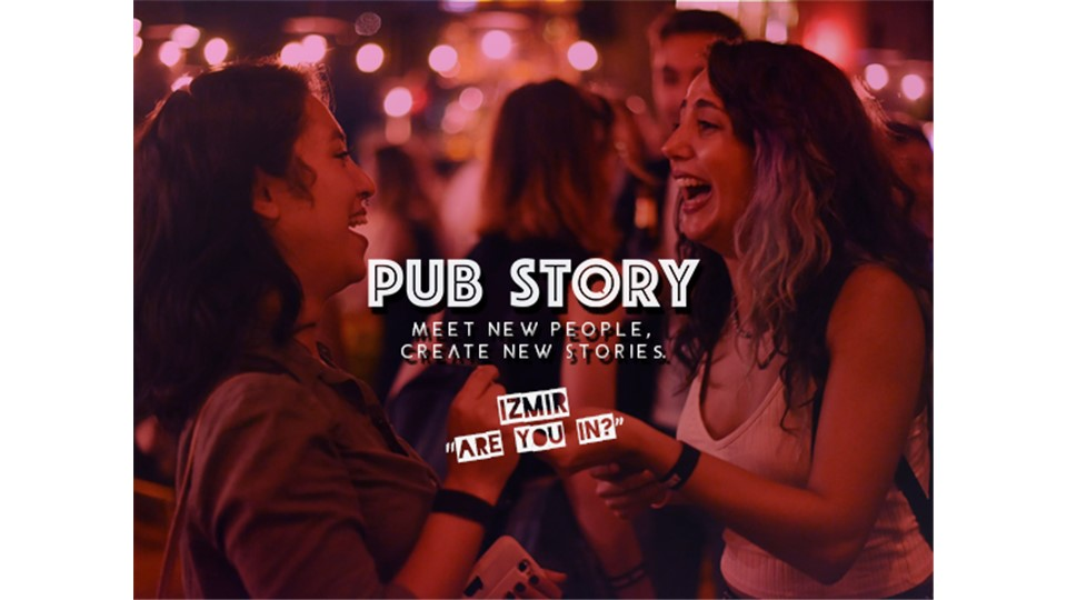 "Pub Story: ""Are You In?"" / İzmir"