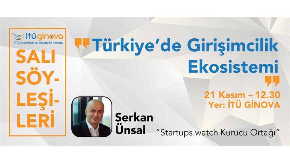 Salı Söyleşisi: Serkan Ünsal - Türkiye'de Girişimcilik Ekosistemi
