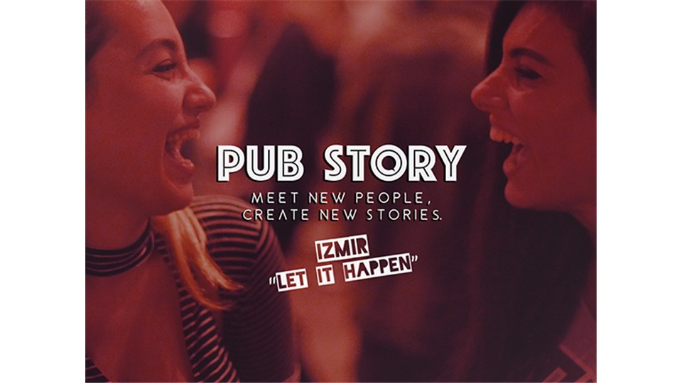 "Pub Story: ""Let It Happen"" / İzmir"