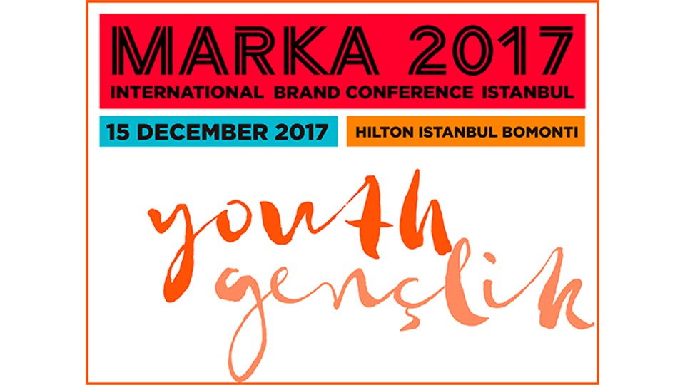 MARKA 2017 YOUTH EVENT - INTERNATIONAL BRAND CONFERENCE İSTANBUL