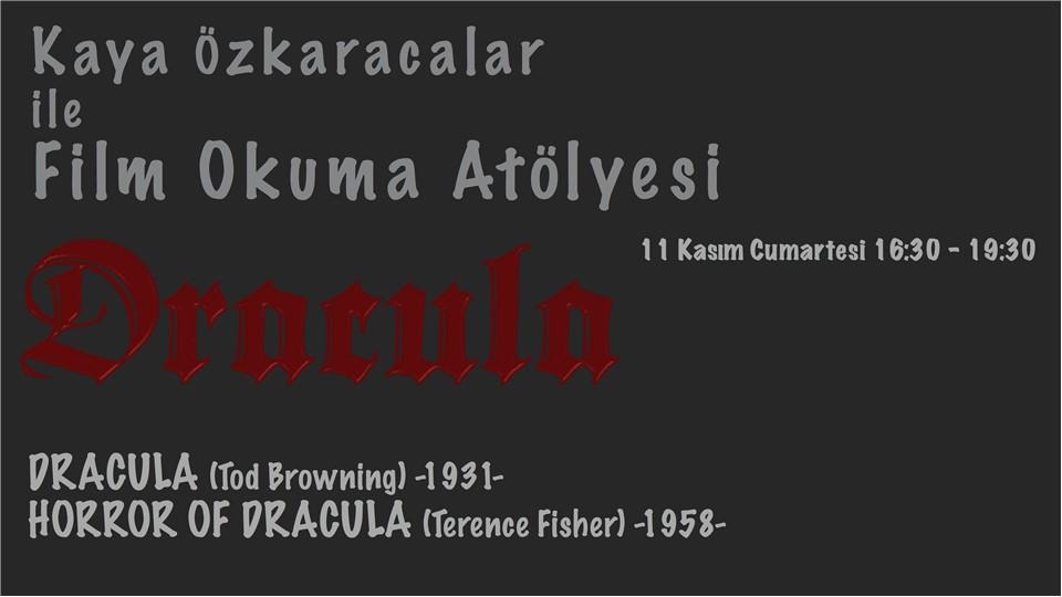 Kaya Özkaracalar ile Film Okuma Atölyesi - DRACULA