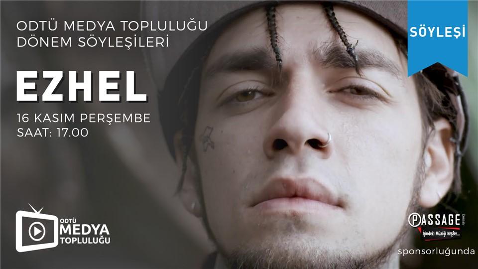 EZHEL ODTÜ'DE - Medya Topluluğu Dönem Söyleşileri Vol.I