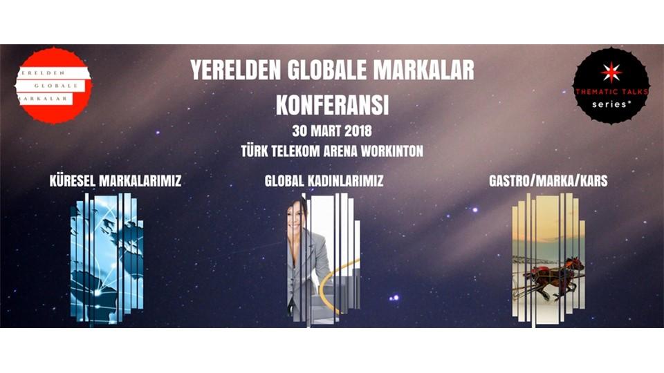 YERELDEN GLOBALE KÜRESEL MARKALARIMIZ & GLOBAL KADINLARIMIZ KONFERANSI