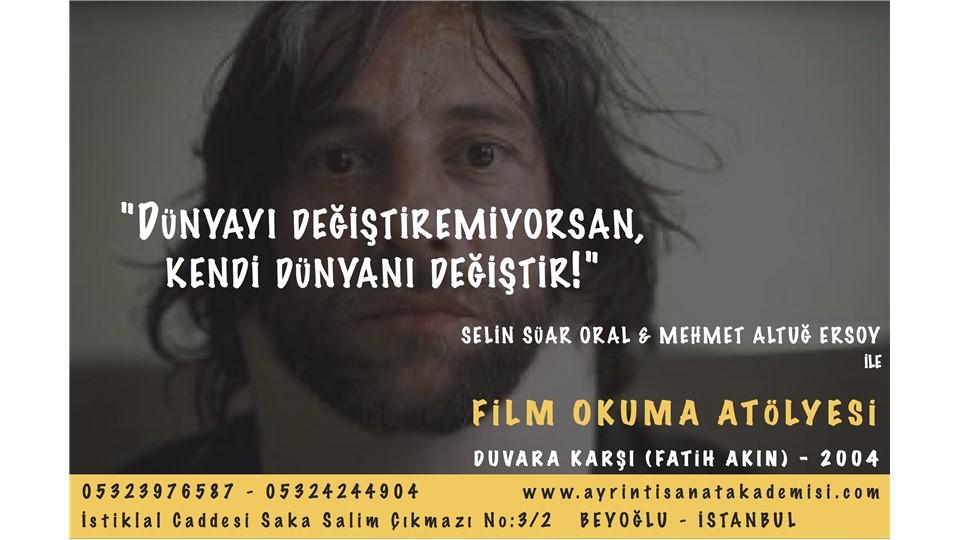 Selin Süar Oral & Mehmet Altuğ Ersoy ile Film Okuma Atölyesi / DUVARA KARŞI