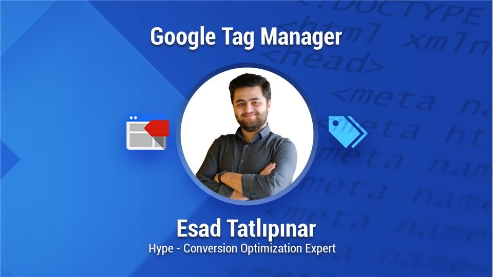 Google Tag Manager Eğitimi (%100 Uygulamalı)
