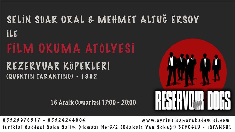 Selin Süar Oral & Mehmet Altuğ Ersoy ile Film Okuma Atölyesi  REZERVUAR KÖPEKLERİ