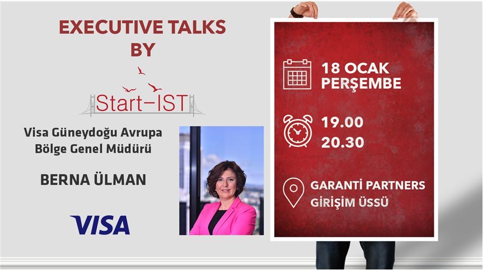 Executive Talks by Start-IST // Visa Güneydoğu Avrupa Bölge Genel Müdürü Berna Ülman