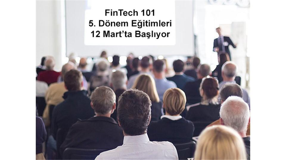 FinTech Istanbul - FinTech 101 5. Dönem Eğitim Programı