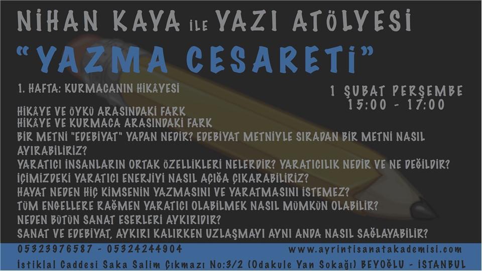 """Nihan Kaya ile Yazı Atölyesi """"Yazma Cesareti"""" """