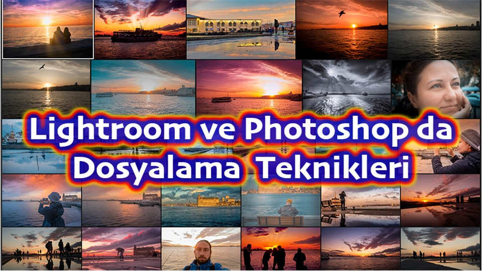 Lightroom ve Photoshop da Dosyalama Teknikleri