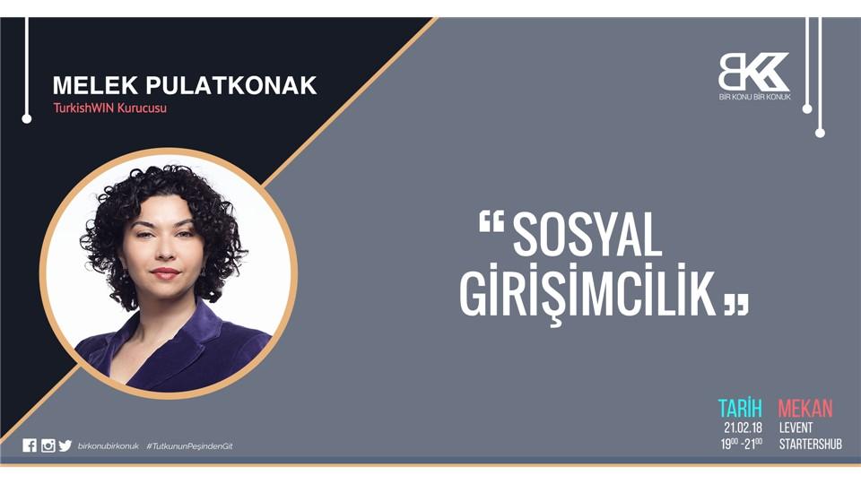 Melek Pulatkonak ile Sosyal Girişimcilik