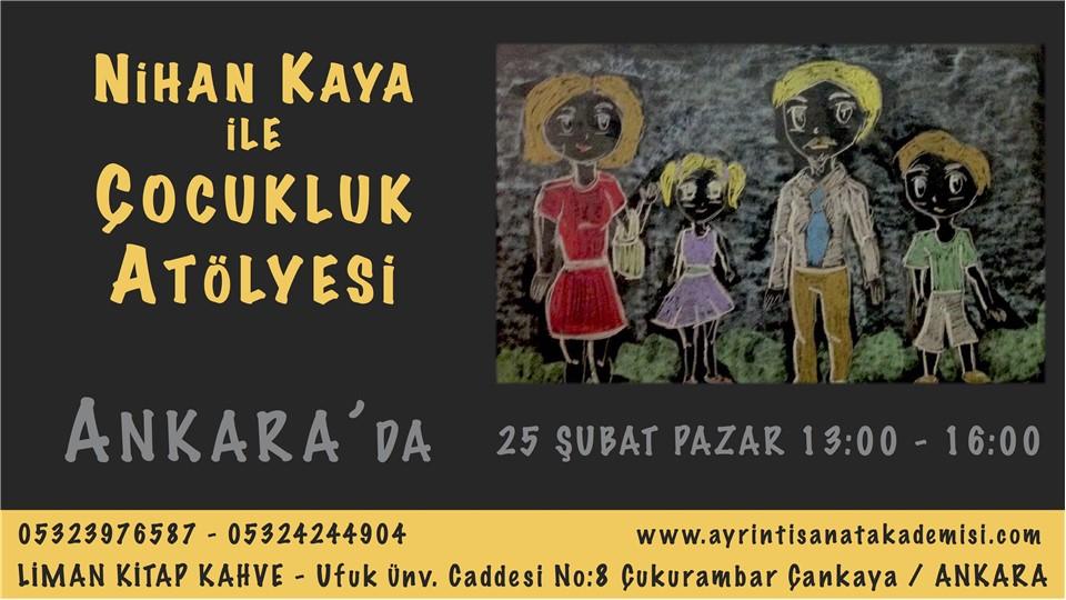 """Nihan Kaya ile Çocukluk Atölyesi"""" Ankara'da!"""