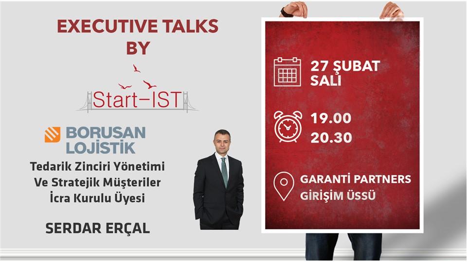 Executive Talks by Start-IST // Borusan Lojistik Tedarik Zinciri Yönetimi Ve Stratejik Müşteriler İcra Kurulu Üyesi Serdar Erçal