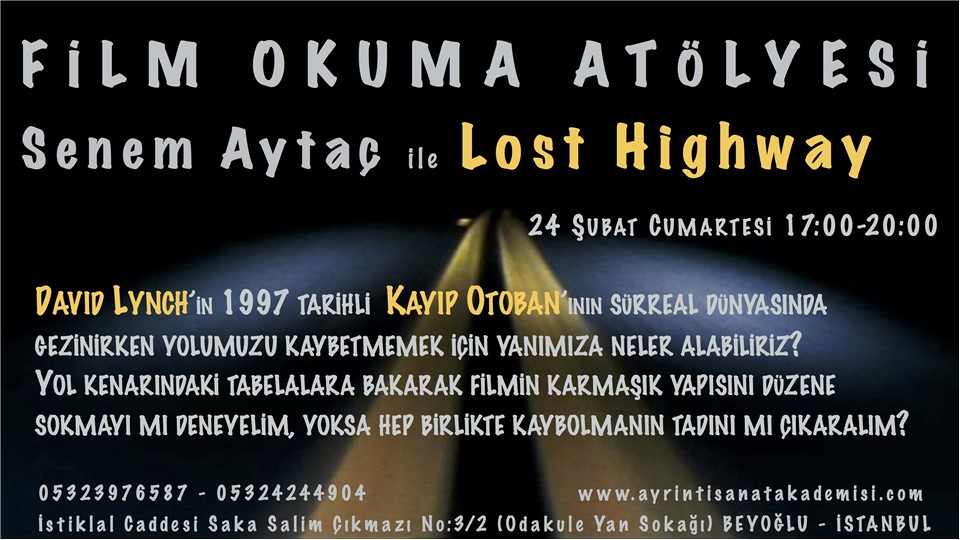 Senem Aytaç ile Film Okuma Atölyesi - Lost Highway / Kayıp Otoban