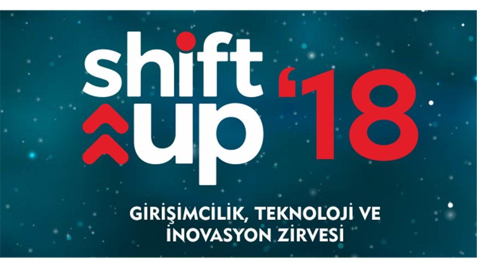 Shift Up '18 - Girişimcilik, Teknoloji ve İnovasyon Zirvesi