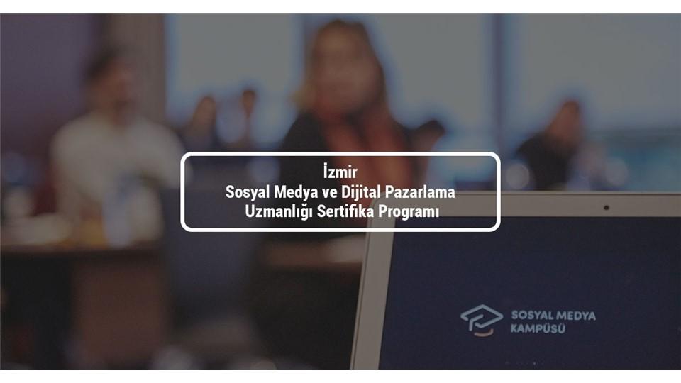 İzmir Sosyal Medya ve Dijital Pazarlama Uzmanlığı Sertifika Programı
