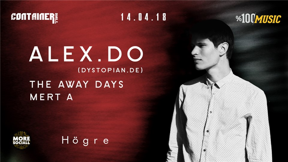 Alex.Do (Dystopian, DE) | The Away Days @Container Hall