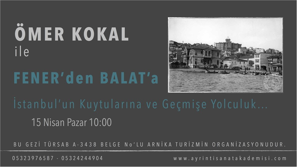 ÖMER KOKAL İLE GEZİYORUZ / FENER'DEN BALAT'A  İSTANBUL'UN KUYTULARINA VE GEÇMİŞE YOLCULUK...