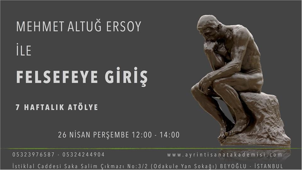 Mehmet Altuğ Ersoy ile Felsefeye Giriş Atölyesi  (7 hafta)