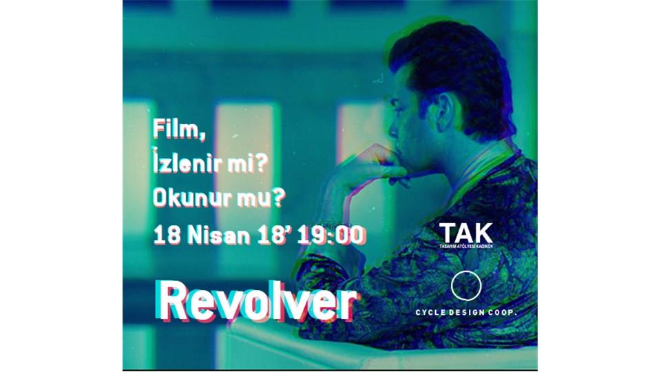 "Film izlenir mi, okunur mu ? ""Revolver"""