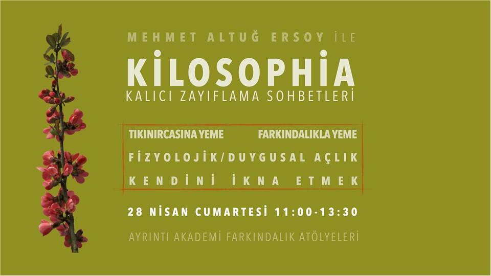 Felsefi Danışman Mehmet Altuğ Ersoy ile  KİLOSOPHİA-Kalıcı Zayıflama Sohbetleri