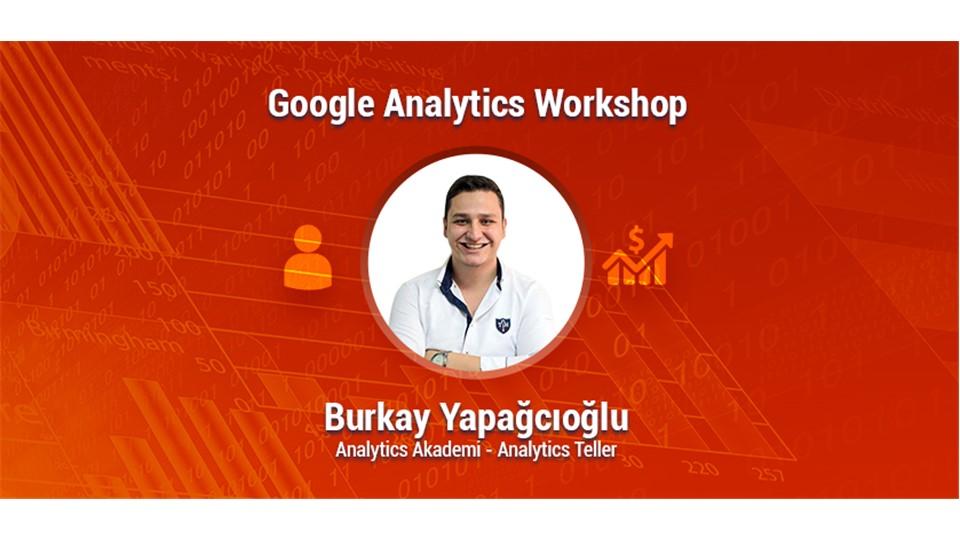 Google Analytics Workshop | %100 Uygulamalı 2 Gün (349 TL)