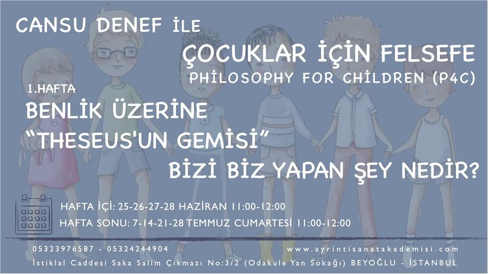 Cansu Denef ile Çocuklar İçin Felsefe Philosophy For Children (P4C) / Hafta Sonu