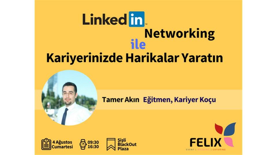 Linkedin Networking ile Harikalar Yaratın (Uygulamalı Eğitim)