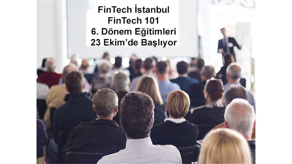 FinTech Istanbul - FinTech 101 Eğitim Programı - 6. Dönem
