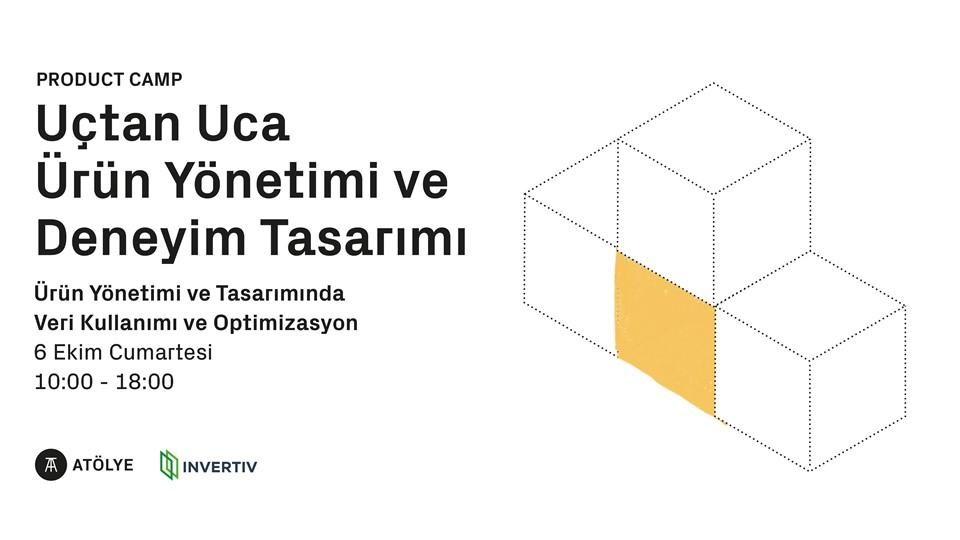 Product Camp - Ürün Yönetimi ve Tasarımında Veri Kullanımı ve Optimizasyon Eğitimi (Uygulamalı)