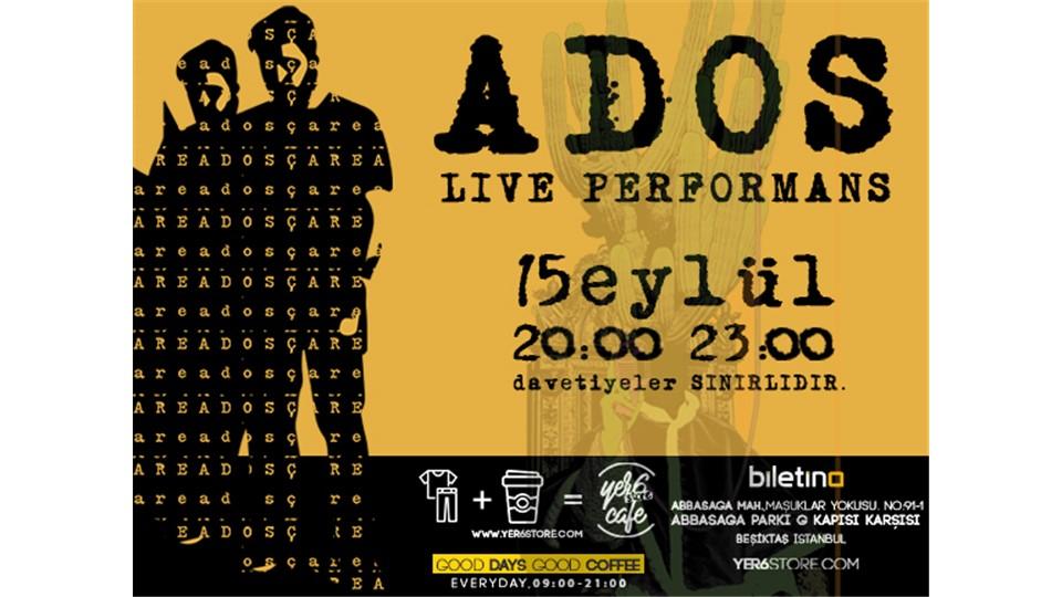 Ados - Live Performance
