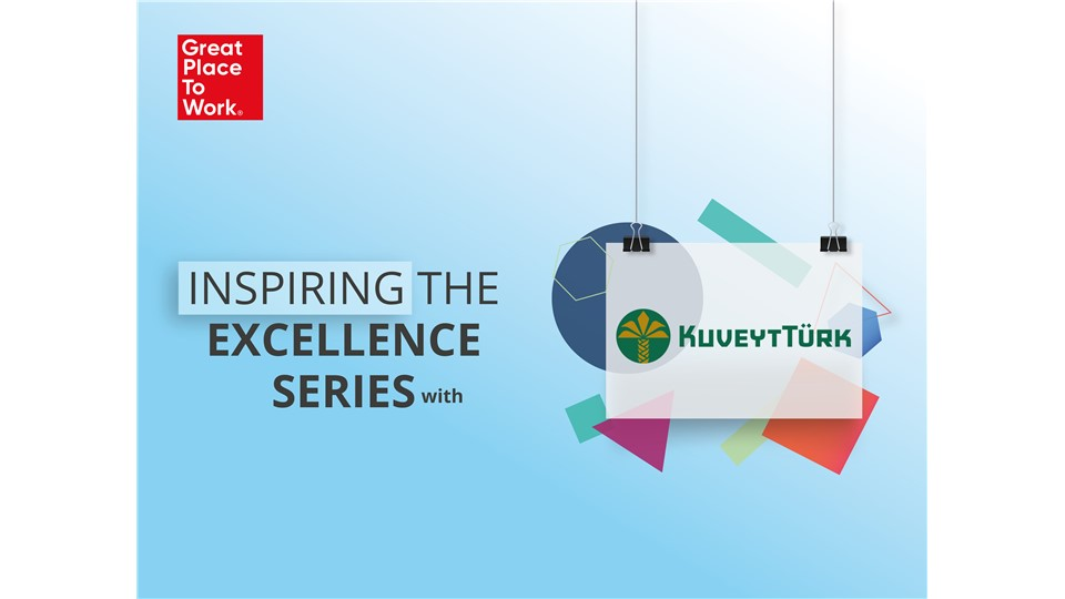 Inspiring the Excellence Series® With Kuveyt Türk