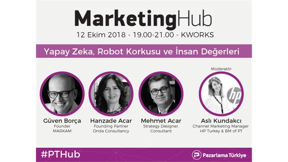 """Marketing Hub 12 Ekim'de ''Yapay Zeka, Robot Korkusu ve İnsan Değerleri"""" Konusu İçin Toplanıyor."""