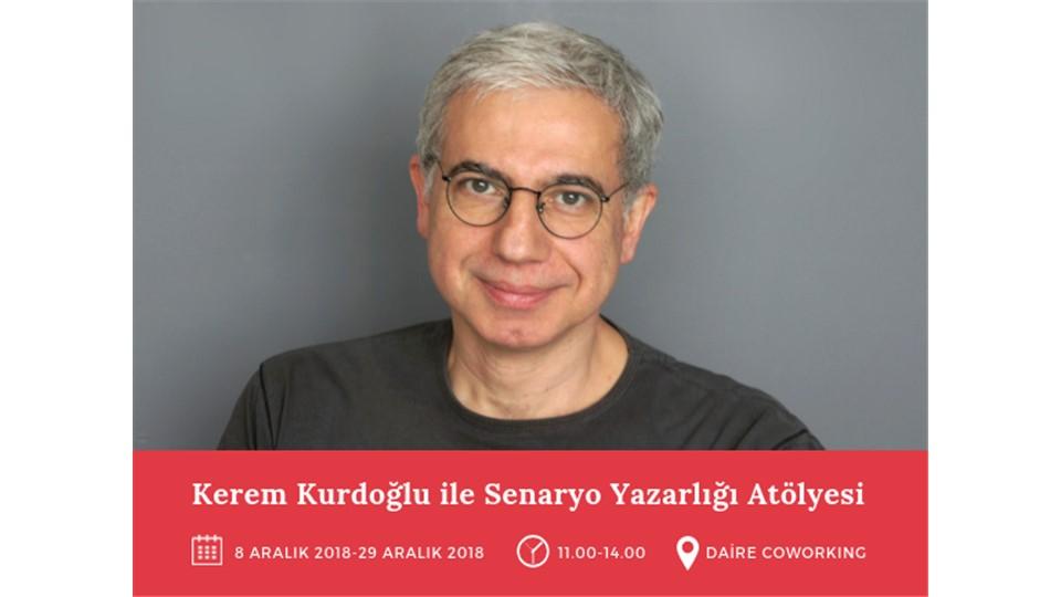 Kerem Kurdoğlu ile Senaryo Yazarlığı Atölyesi